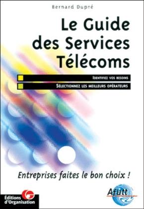 Bernard Dupre- Le guide des services télécoms