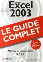 Excel 2003 - Le guide complet