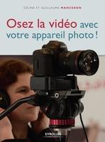 G.Manceron, C.Manceron - Osez la vidéo avec votre appareil photo !
