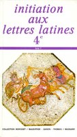 LATIN 4EME INITIATION AUX LETTRES LATINES