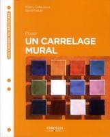 D.Fedullo, T.Gallauziaux - Poser un carrelage mural