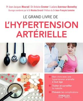 Mourad, Jean-Jacques ; Azernour-Bonnefoy, Ladane ; Cremer, Antoine ; Evrard, Nicolas- Le grand livre de l'hypertension artérielle