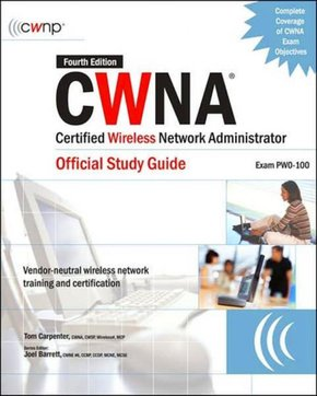 CWNA Certified Wireless Network Administrator Official Study Guide (Exam PW0-100)