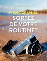 D.Fordham - Photographes, sortez de votre routine !