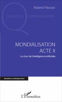 Mondialisation acte II, le choc de l'intelligence artificielle
