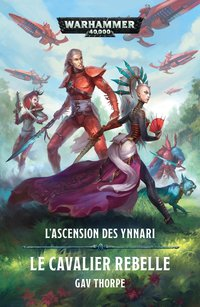 L'ascension des Ynnari - Le cavalier rebelle