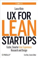 Ux for lean startups : faster, smarter user experience research and design