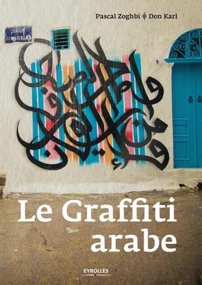 Zoghbi, Pascal; Karl, Don- Le graffiti arabe