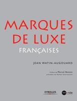 Jean Watin-Augouard - Les marques de luxe françaises