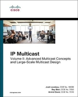 Ip multicast. volume ii advanced multicast concepts and large-scale multicast design