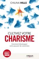 C.Hills - Cultivez votre charisme