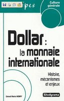 Le dollar : la monnaie internationale