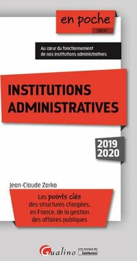 Institutions administratives - les points cles des structures chargees,en france, de la gestion des