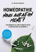 P.Marchat - Homéopathie, nous aurait-on menti ?