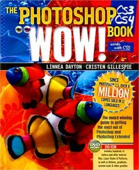 The Photoshop CS3 - CS4 Wow! Book
