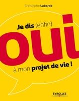 Christophe Labarde - Je dis (enfin) oui à mon projet de vie !