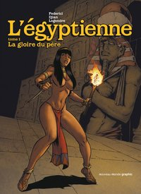 L'egyptienne, Tome 1