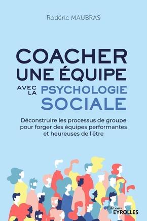 R.Maubras- Coacher une équipe avec la psychologie sociale