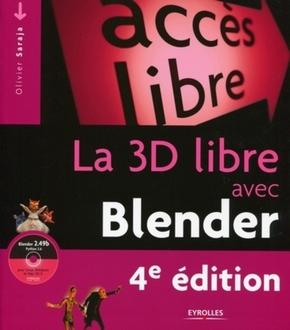 O.Saraja- La 3d libre avec blender, 4e edition - blender 2.49b. avec dvd-rom