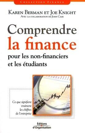 K.Berman, J.Knight, J.Case- Comprendre la finance pour les non-financiers et les étudiants