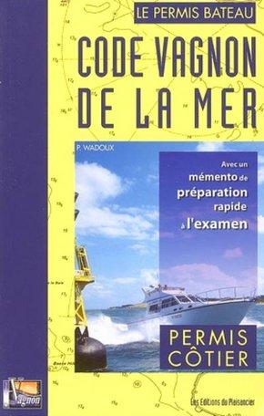 Code Vagnon De La Mer Volume 1 Permis Cotier Pierre Wadoux Librairie Eyrolles