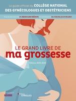 B.Hédon, N.Evrard, J.Lansac, Collège national des gynécologues et obstétriciens français (CNGOF) - Le grand livre de ma grossesse