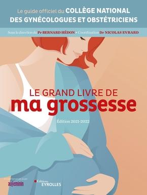 B.Hédon, N.Evrard, J.Lansac, Collège national des gynécologues et obstétriciens français (CNGOF)- Le grand livre de ma grossesse