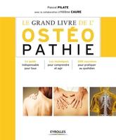Pascal Pilate, Hélène Caure - Le grand livre de l'ostéopathie