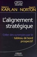 Robert S. Kaplan, David P. Norton - L'alignement stratégique