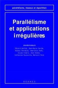 Parallelisme et applications irregulieres (coll. parallelisme, reseaux et repartition)