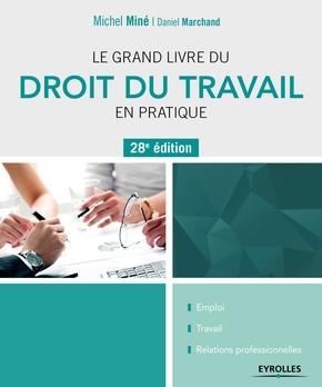 D.Marchand, M.Miné- Le grand livre du droit du travail en pratique
