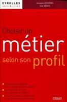 Jacques Douënel, Iole Sédès - Choisir un métier selon son profil