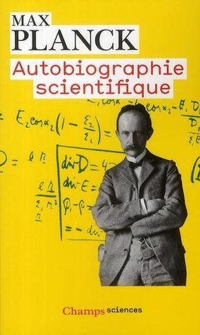 Max Planck - Autobiographie scientifique