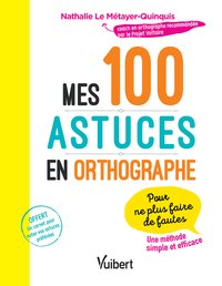 Mes 100 astuces en orthographe