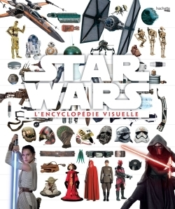 Star Wars, l'encyclopédie visuelle