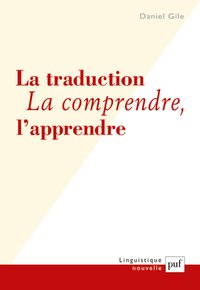 La traduction. la comprendre, l'apprendre