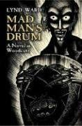 Mad man's drum-a novel in woodcuts