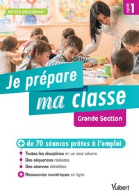 Je prépare ma classe de grande section - cycle 1