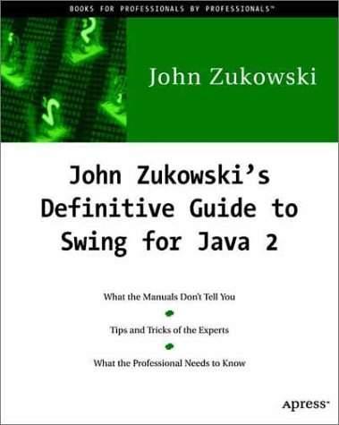 John Zukowski's Definitive Guide to Swing for Java 2 - J Zukowski -  Librairie Eyrolles