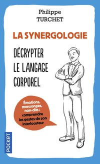 La synergologie ; comprendre son interlocuteur à travers sa gestuelle