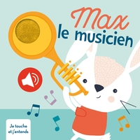 Max le musicien je touche et j'entends