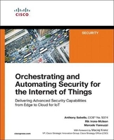 Orchestrating and automating security for the internet of things: delivering advanced security capab
