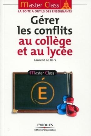 LE BARS LAURENT- Gérer les conflits au collège et au lycée