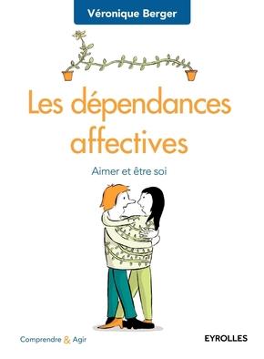 Véronique Berger- Les dépendances affectives