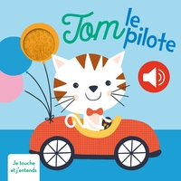 Tom le pilote je touche et j'entends