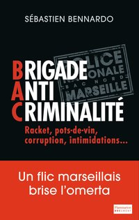 Brigade anti-criminalité : racket, pots-de-vin, corruption, intimidations...