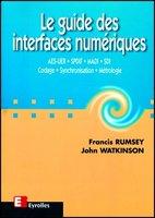 Francis Rumsey, John Watkinson - Le guide des interfaces numériques
