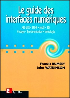 Francis Rumsey, John Watkinson- Le guide des interfaces numériques