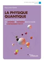 G.Louis-Gavet - La physique quantique