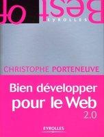 Christophe Porteneuve - Bien développer pour le Web 2.0